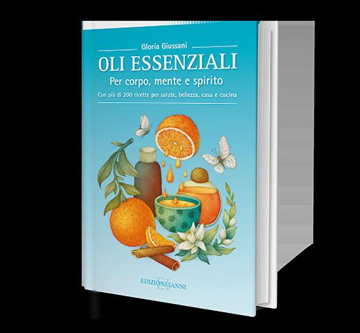 """Libro """"Oli Essenziali – Per corpo, mente e spirito"""""""