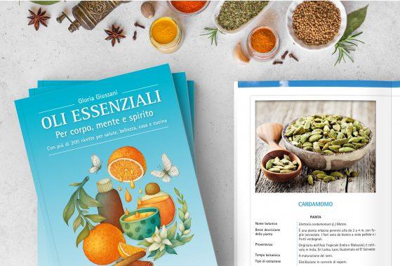 Oli essenziali- Per corpo, mente e spirito: la guida nel meraviglioso mondo dell'aromaterapia